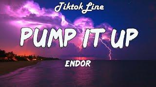 Endor - Pump It Up (Lyrics)