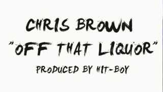 Chris Brown Off That Liquor