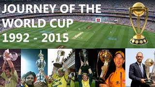 Journey of the Cricket World Cup 1992 to 2015