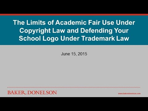 Limits of Academic Fair Use Under Copyright Law / Defending Your School Logo Under Trademark Law
