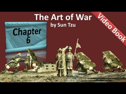 Chapter 06 - The Art of War by Sun Tzu - Weak Points and Strong