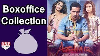 'AZHAR' Movie Box - Office Collection | Emraan Hashmi, Prachi Desai, Nargis Fakhri