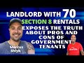 Landlord w/ 70 Section 8 Rentals Exposes the TRUTH about Government Tenants