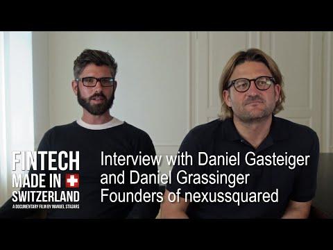 """""""FinTech Made in Switzerland"""": Interview Daniel Gasteiger, Daniel Grassinger, nexussquared"""