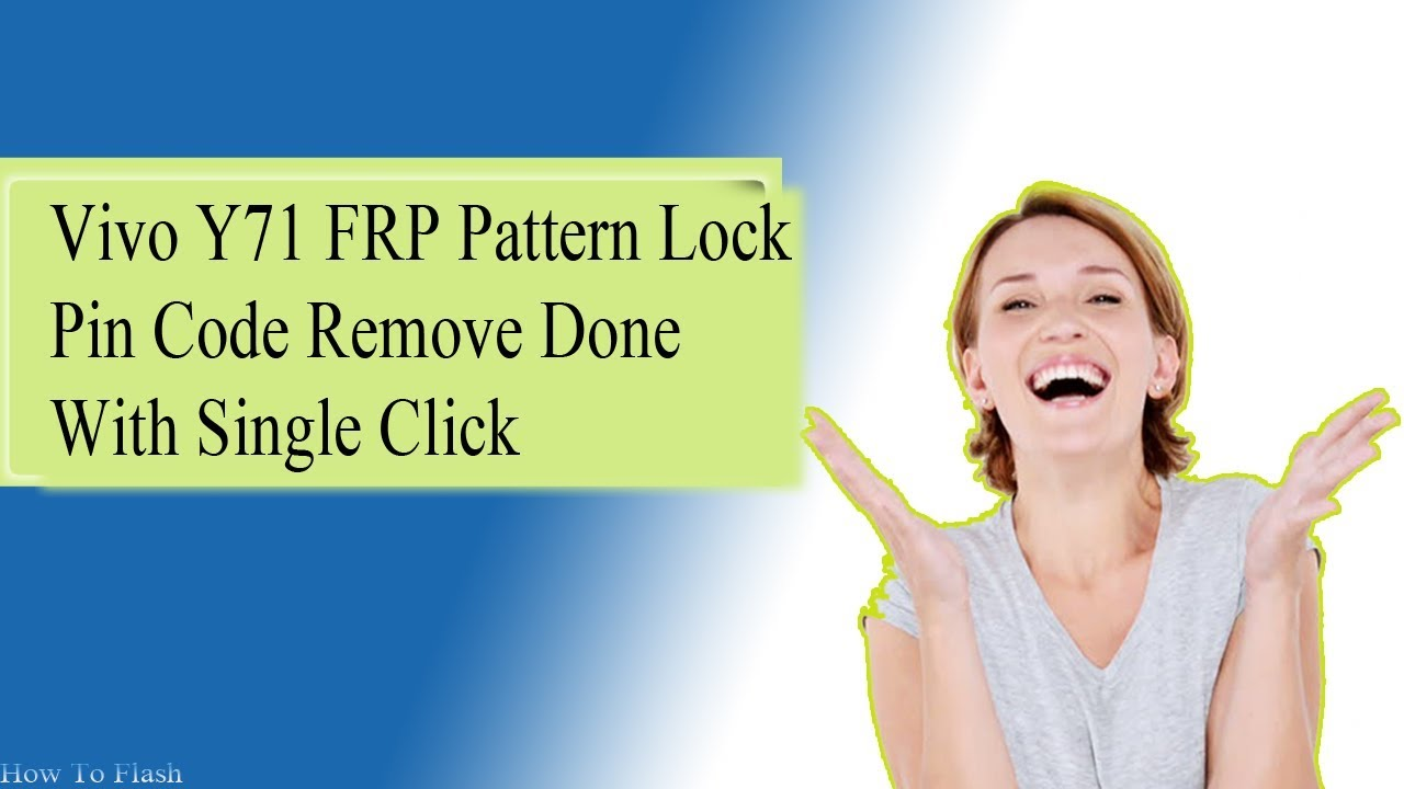 How to Remove Frp pattern lock , pin code Vivo Y71 - GSM-Forum