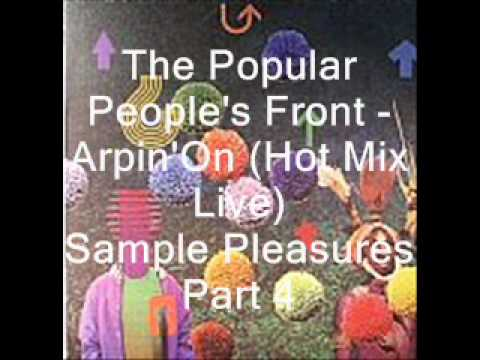 The Popular People's Front - Arpin'On (Hot Mix Live)