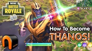 Fortnite - HOW TO BECOME THANOS! Get The Infinity Gauntlet!
