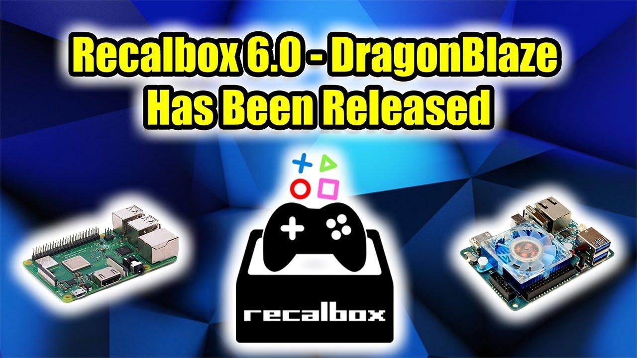 Recalbox 6 0 DragonBlaze Has Been Released - Quick Overview