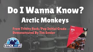 Do I Wanna Know - Arctic Monkeys - Trinity Rock/Pop Initial Grade Drums