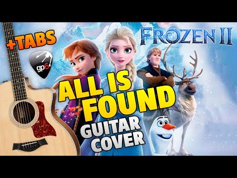 Frozen 2 – All Is Found. Free TABS (fingerstyle guitar cover)