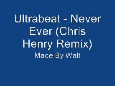 Ultrabeat - Never Ever (Chris Henry Remix)