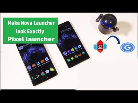 How to Customize Nova 5.0 Launcher to Convert into Pixel Launcher