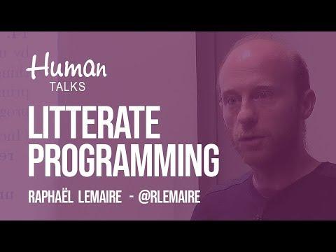Litterate programming - le roman de votre programme par Raphaël Lemaire