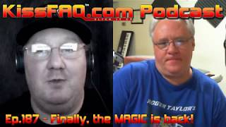 KissFAQ Podcast Ep.187 - Finally, the MAGIC is back!