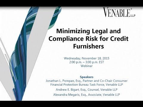 Minimizing Legal and Compliance Risk for Credit Furnishers - November 18, 2015