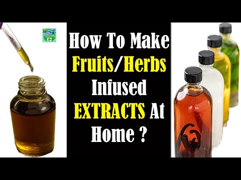 How To Make Fruit / Herbs Infused Extracts At Home ?