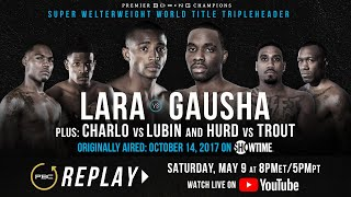 PBC Replay: Erislandy Lara vs Terrell Gausha | Full Televised Fight Card