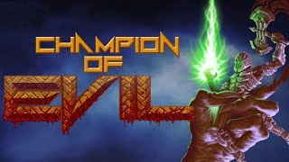 CHAMPION OF EVIL