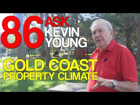 Gold Coast Property Climate - Ask Kevin Young Episode 86