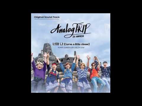 super-junior---너와-나-(come-a-little-closer)-(analog-trip-ost)-audio-mp3-download