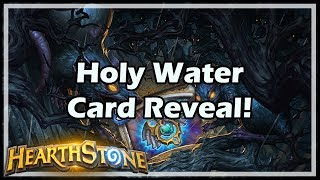 [Hearthstone] Holy Water Card Reveal!