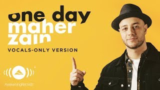Video Maher Zain - One Day | ماهر زين | (Vocals Only - بدون موسيقى) | Official Lyric Video download MP3, 3GP, MP4, WEBM, AVI, FLV Oktober 2018
