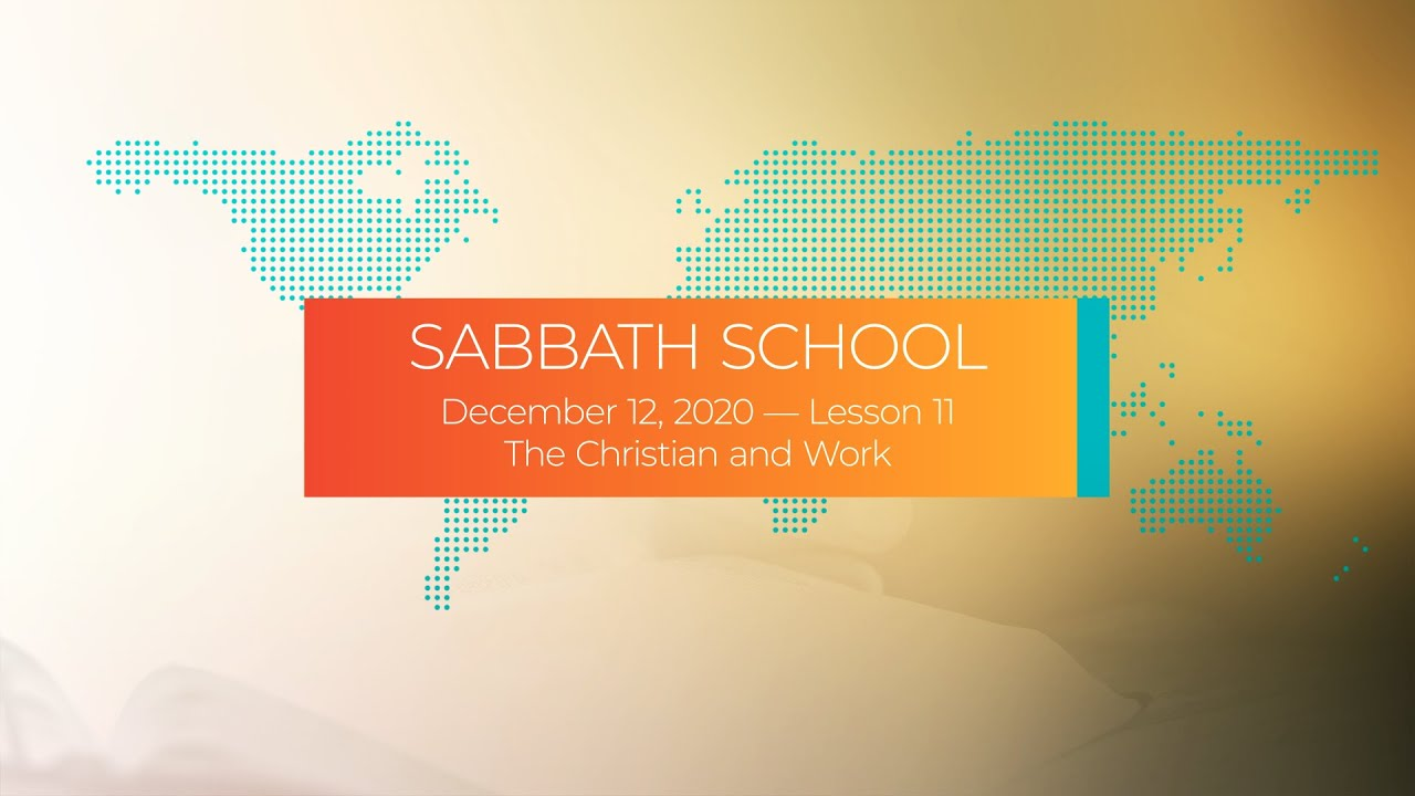 Sabbath School - 2020 Q4 Lesson 11: The Christian and Work - Digging Deeper