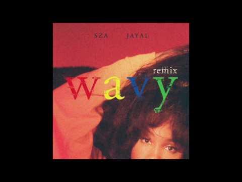 SZA Feat JAYAL. - Wavy Remix