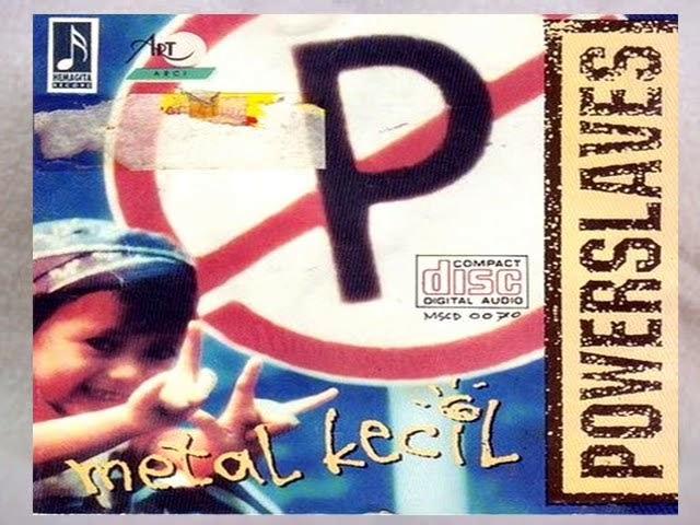 [Full Album] Powerslaves - Metal Kecil 1995