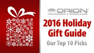 2016 Holiday Gift Guide - Orion Telescopes and Binoculars