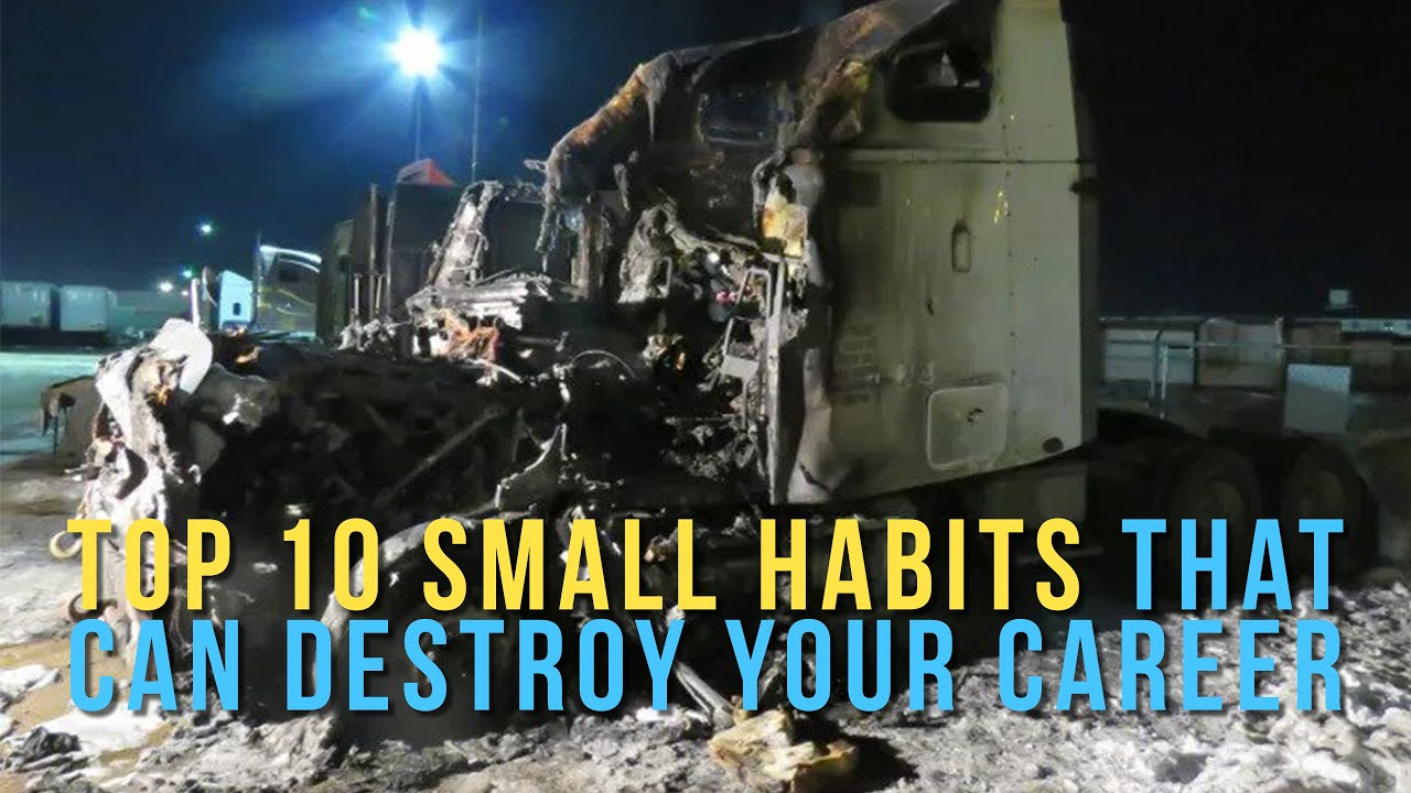 YOU'RE FIRED: Top 10 Habits That Will Destroy Your Trucking Career (THINGS YOU SHOULD NEVER DO)