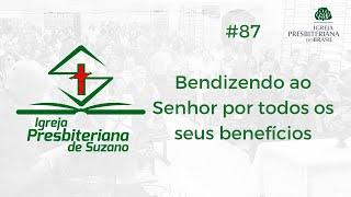 Bendizendo ao Senhor por todos os seus benefícios - Sl.103.1,2