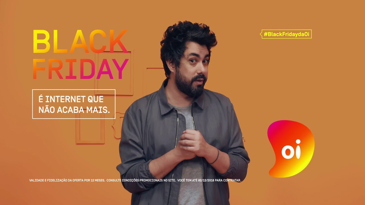 Black Friday Oi - Internet que não acaba mais.