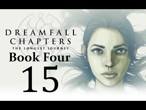 Let's Play Dreamfall Chapters Book Four: Revelations Part 15 - Breaking the Wards