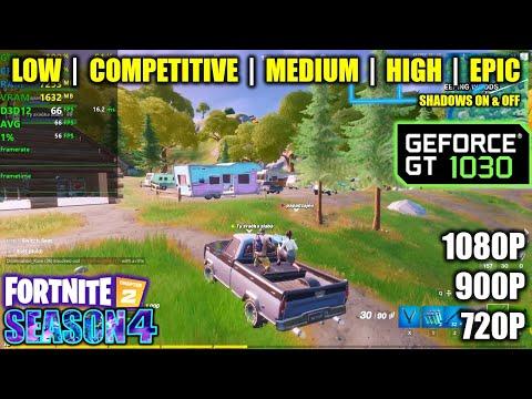 GT 1030   Fortnite Chapter 2 / Season 4 - 1080p, 900p, 720p - All Settings