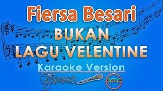 Fiersa Besari - Bukan Lagu Valentine (Karaoke Lirik Tanpa Vokal) by GMusic