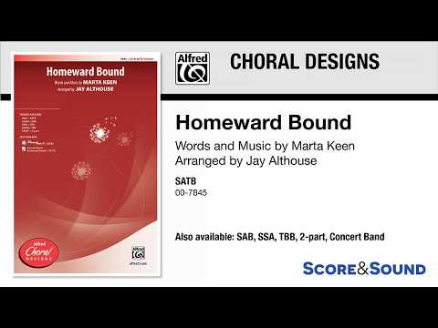 Homeward Bound, (arr. Jay Althouse) – Score & Sound