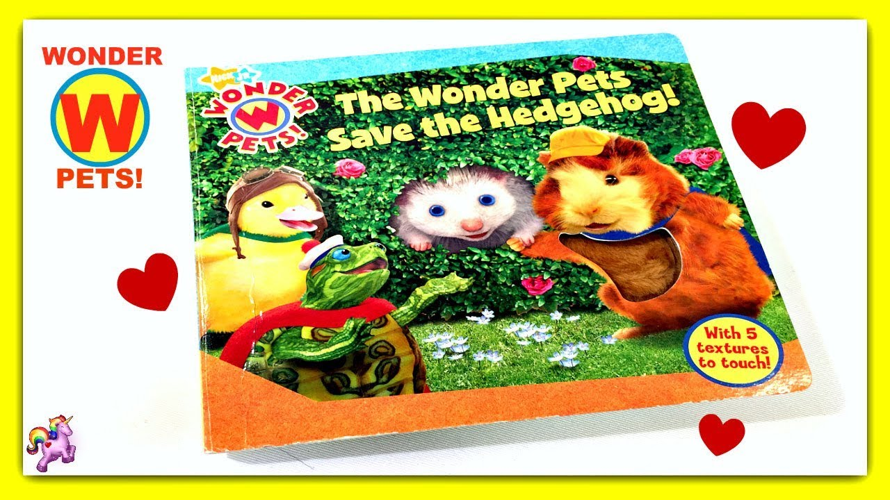 Wonder Pets The Wonder Pets Save The Hedgehog Read Aloud Storybook For Kids Children Youtube