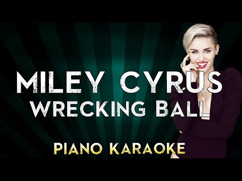 Wrecking Ball - Miley Cyrus | Piano Karaoke Instrumental Lyrics Cover Sing Along
