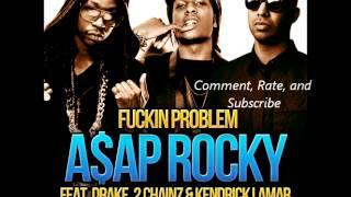 "A$AP Rocky Feat. Drake, 2 Chainz & Kendrick Lamar - Fuckin Problem (Prod. By Noah ""40"" Shebib)"