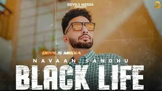 Black Life : Navaan Sandhu ( Official Song ) | New punjabi song 2020 | Chitta Rang Navaan sandhu