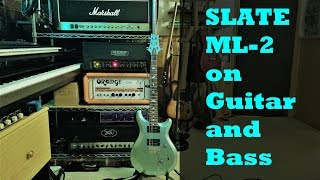 Slate ML 2 on Acoustic/Electric Guitar and Bass