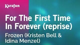 Karaoke For The First Time In Forever (reprise) -  (Kristen Bell & Idina Menzel) *