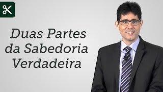 """""""Duas Partes da Sabedoria Verdadeira"""" - Filipe Fontes"""