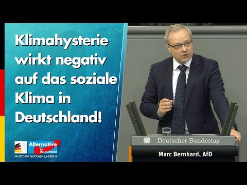 Klimahysterie wirkt negativ auf das soziale Klima in Deutschland! - Marc Bernhard - AfD-Fraktion