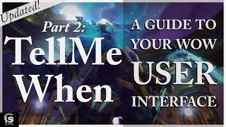 How to Improve Your User Interface - Part 2 of 2 // TellMeWhen - TMW - Guide