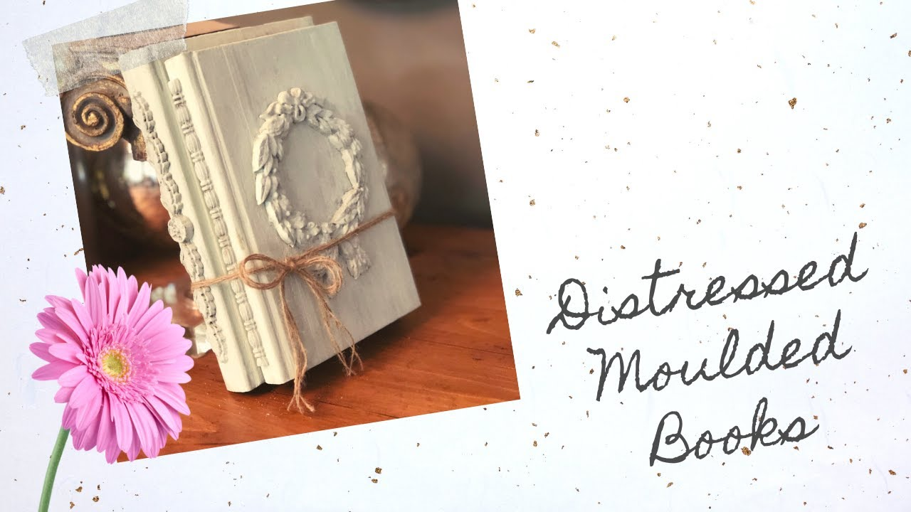 Distressed Decor Books with Moulds from Redesign with Prima