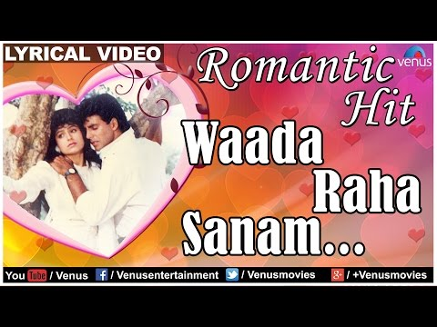 Waada Raha Sanam Lyrical Video Song | Khiladi | Akshay Kumar & Ayesha Jhulka