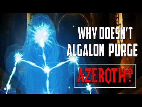 Will Algalon Purge Azeroth? - World of Warcraft