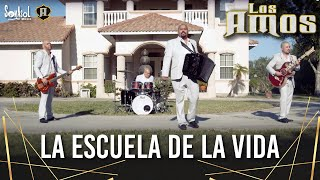 Los Amos - La Escuela De La Vida Video Oficial